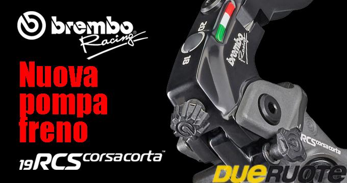 BREMBO 19RCS CORSA CORTA: FRENATA PERSONALIZZATA. DUERUOTE recensisce la nuova pompa freno progettata dall'azienda bergamasca.