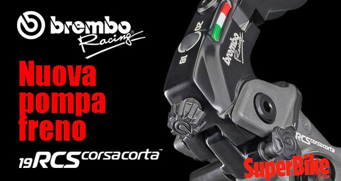 Frenare Oltre! Leggi l'articolo di Superbike Italia sulla nuova pompa freno Brembo RCS Corsa Corta.