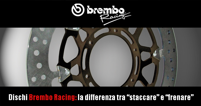 """Dischi Brembo Racing: scopri la differenza tra """"staccare"""" e frenare!"""